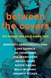 Between the Covers Sampler: Excerpts from The Hottest New Adult Books from Jennifer L. Armentrout/J. Lynn, Cora Carmack, Abigail Gibbs, Sophie Jordan, Molly McAdams, and Shannon Stoker (Promo e-Books)