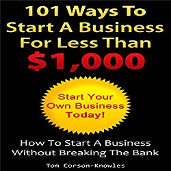 101 Ways to Start a Business for Less than $1,000