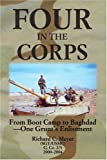 Four in the Corps: From Boot Camp to Baghdad- One Grunt's Enlistment