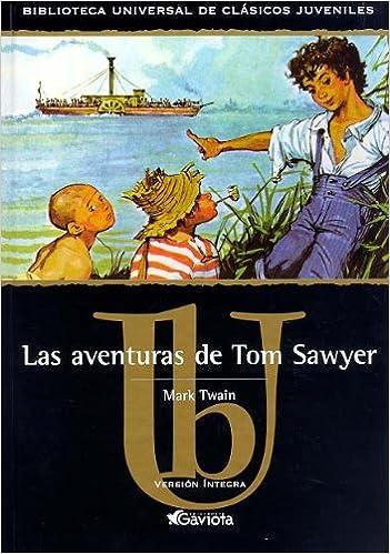 Las aventuras de Tom Sawyer Biblioteca universal de clásicos juveniles: Amazon.es: Twain Mark, TRADUTEX: Libros