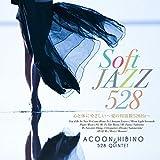 Soft Jazz Kokoro To Karada Ni Yasashii-Ai No Shuuhasuu 528 Hz