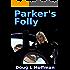 Parker's Folly (The T'aafhal Inheritance Book 1)
