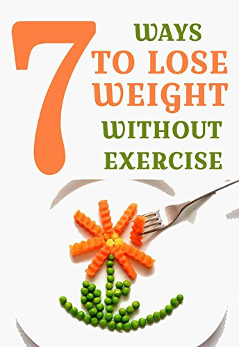 7 The Most Effective Ways To Lose Weight Without Exercise