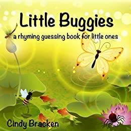 Little Buggies:  A Rhyming Guessing Book For Toddlers and Young Children by [Bracken, Cindy]
