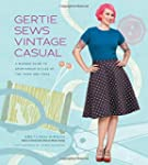 Gertie Sews Vintage Casual: A Modern...