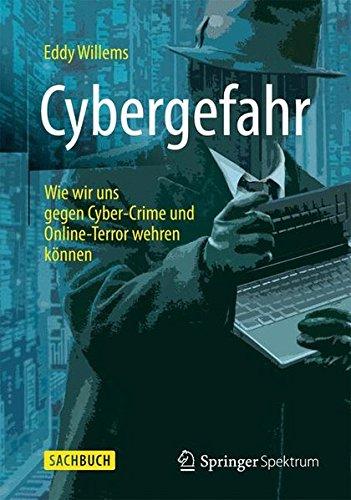 Cybergefahr: Wie wir uns gegen Cyber-Crime und Online-Terror wehren können Taschenbuch – 8. Dezember 2015 Eddy Willems Springer Vieweg 3658047607 COMPUTERS / General