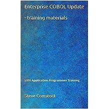 Enterprise COBOL Update - training materials: z/OS Application Programmer Training