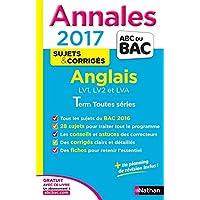 Annales ABC du BAC 2017 Anglais LV1.LV2.LVA Term Toutes séries