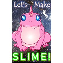 Lets Make Slime: How to Make Slime without glue: Slime Recipe Book: Fun Books For Kids (How to Make Slime Recipe Books For Kids)