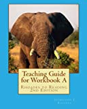 img - for Teaching Guide for Workbook A: Rhoades to Reading 2nd Edition book / textbook / text book