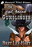 The Half-Breed Gunslinger, Bret Lee Hart, 1477511156