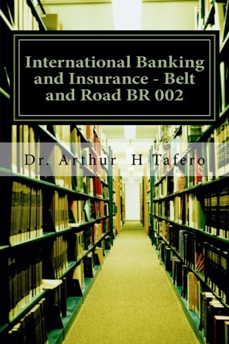 International Banking and Insurance - Belt and Road BR 002: Text Book 2 - Belt and Road (Volume 2)