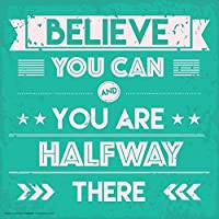 Believe You Can Inspirational Motivational Saying Decorative Poster Print, Unframed 12x12