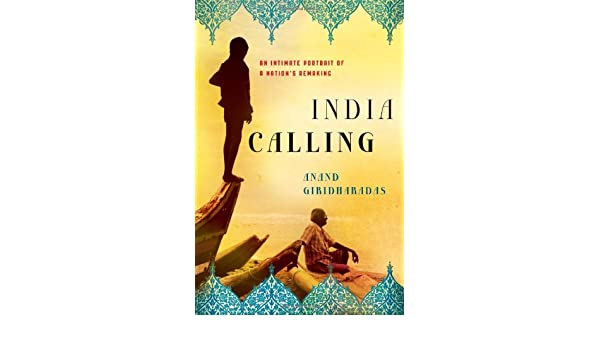 India Calling: An Intimate Portrait of a Nations Remaking ...