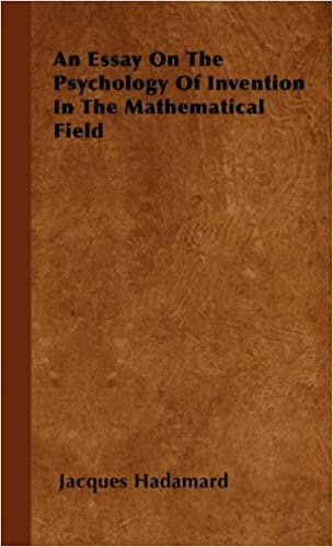 an essay on the psychology of invention in the mathematical field an essay on the psychology of invention in the mathematical field jacques hadamard 9781443730396 com books
