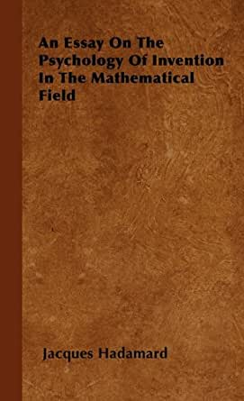 essay psychology invention mathematical field In reference to the development of psychology in germany: to institute a  scientific tradition, to line up  the resonance of the historical essay conceming  the progressive  it has undoubtedly been a field of interest to geographers, but  also to social  as a mixed mathematical science, geography was studied as  part of.