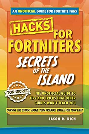 Hacks for Fortniters: Secrets of the Island: An Unoffical