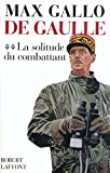 img - for De Gaulle, tome 2 : La solitude du combattant (1940-1946) book / textbook / text book