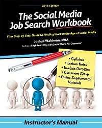 The Social Media Job Search Workbook: Instructor's Manual