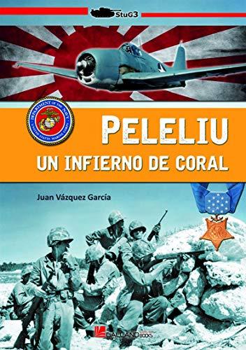 Peleliu, un infierno de coral (StuG3) por Vázquez García, Juan,Galeano Martínez, Luis