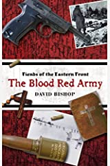 Fiends of the Eastern Front #2: Blood Red Army Kindle Edition