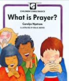 What Is Prayer (Childrens Bible Basics)