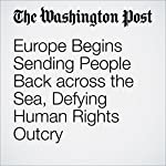 Europe Begins Sending People Back across the Sea, Defying Human Rights Outcry | Griff Witte