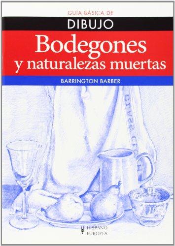 Descargar Libro Bodegones Y Naturalezas Muertas. Guía Básica De Dibujo Barber Barrington