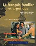 Le Francais Familier et Argotique : Spoken French That Foreigners Should Understand, Richard, Pierre-Maurice, 0844215120