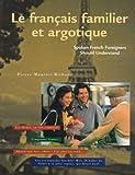 Francais Familier et Argotique: Spoken French That Foreigners Should Understand