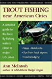 Trout Fishing near American Cities, Ann McIntosh, 0811729583