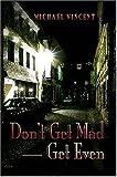 Don't Get Mad - Get Even, Michael Vincent, 1411680820