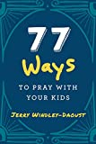 img - for 77 Ways to Pray with Your Kids book / textbook / text book