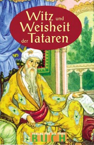 Witz und Weisheit der Tataren