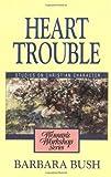 Heart Trouble, Barbara Bush, 0310294312