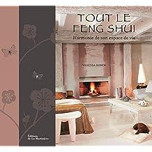 Tout le Feng Shui [nouvelle édition]
