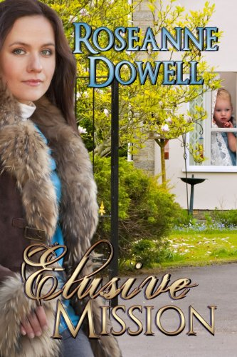 Book: Elusive Mission by Roseanne Dowell