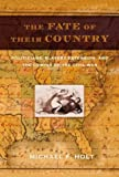 Fate of Their Country, Michael F. Holt, 0809095181