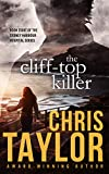 The Cliff-top Killer - Book Eight of the Sydney Harbour Hospital Series: Fast paced intrigue, romance and murder... Chris Taylor's latest book doesn't disappoint...