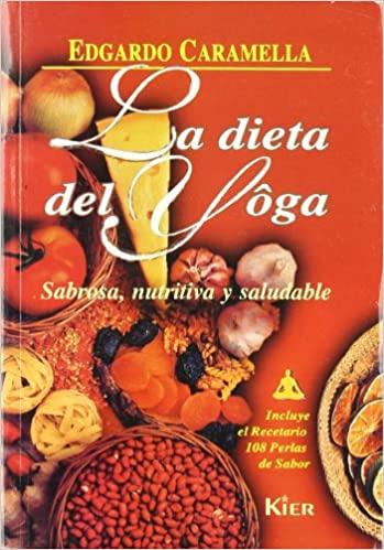 La Dieta Del Yoga/the Yoga Diet (Naturalis) (Spanish Edition ...