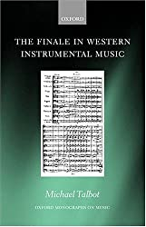 The Finale in Western Instrumental Music (Oxford Monographs on Music)