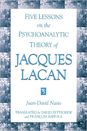 Book Five Lessons on the Psychoanalytic Theory of Jacques Lacan (Suny Series in Psychoanalysis & Culture) (Suny Series in Psychoanalysis and Culture)