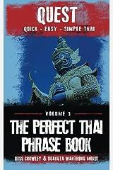 The Perfect Thai Phrasebook (Quest: Quick, Easy, Simple Thai) (Volume 3) Paperback