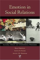 Emotion in Social Relations: Cultural, Group, and Interpersonal Processes