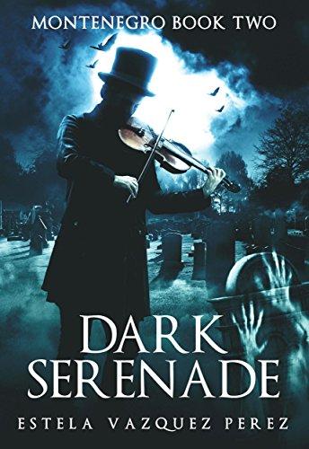 Montenegro Book Two: Dark Serenade
