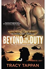 Beyond the Call of Duty: Military Romantic Suspense (Wings of Gold) (Volume 1) Paperback