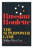 Russian Roulette, Arthur M. Cox, 0812910117