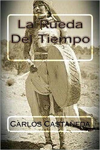 La Rueda Del Tiempo (Spanish Edition): Carlos Castaneda, Martin ...
