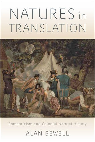 Natures in Translation: Romanticism and Colonial Natural History
