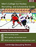 Men's College Ice Hockey Recruiting and Scholarship Guide, Baker, 1942687052